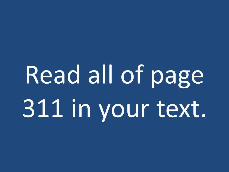 Read all of page 311 in your text.