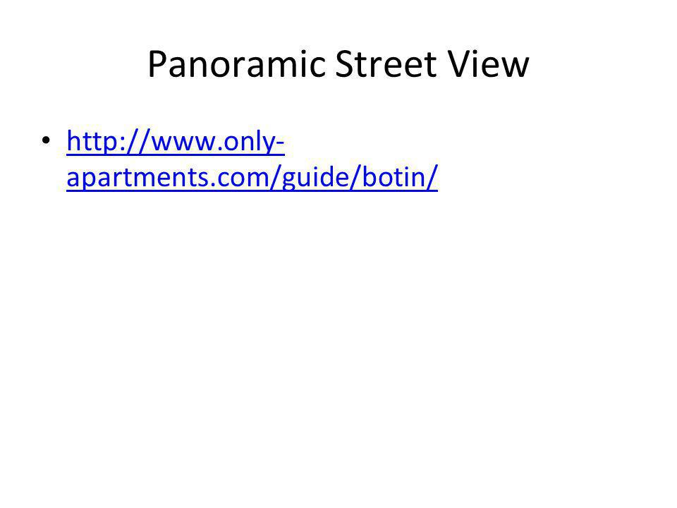 Panoramic Street View http://www.only- apartments.com/guide/botin/ http://www.only- apartments.com/guide/botin/