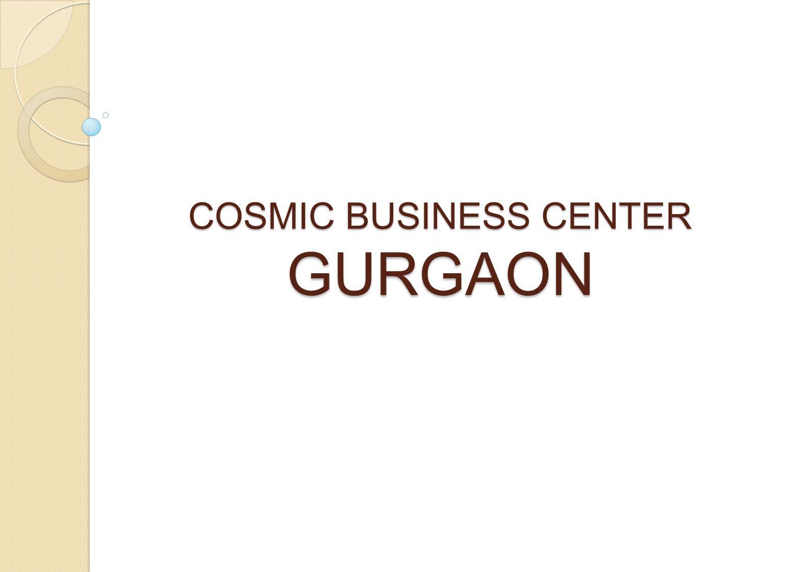 COSMIC BUSINESS CENTER GURGAON