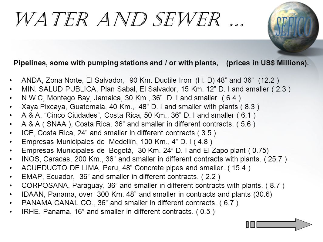 WATER AND SEWER … Pipelines, some with pumping stations and / or with plants, (prices in US$ Millions).