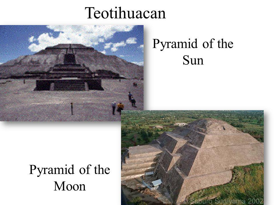 Pyramid of the Sun Pyramid of the Moon Teotihuacan