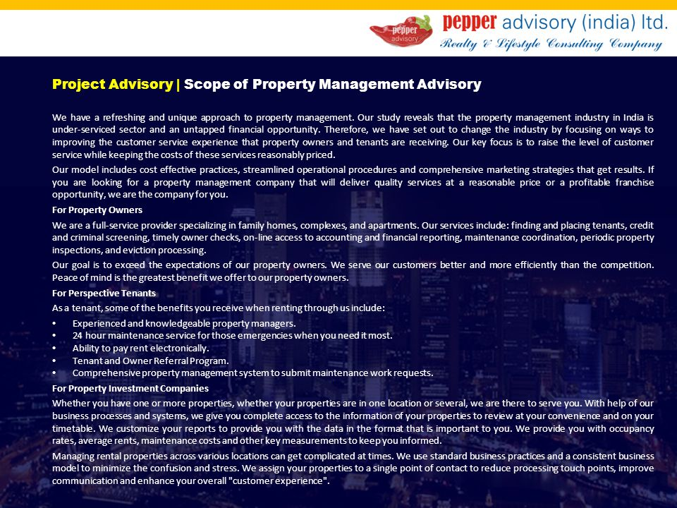 Project Advisory | Scope of Property Management Advisory We have a refreshing and unique approach to property management. Our study reveals that the p