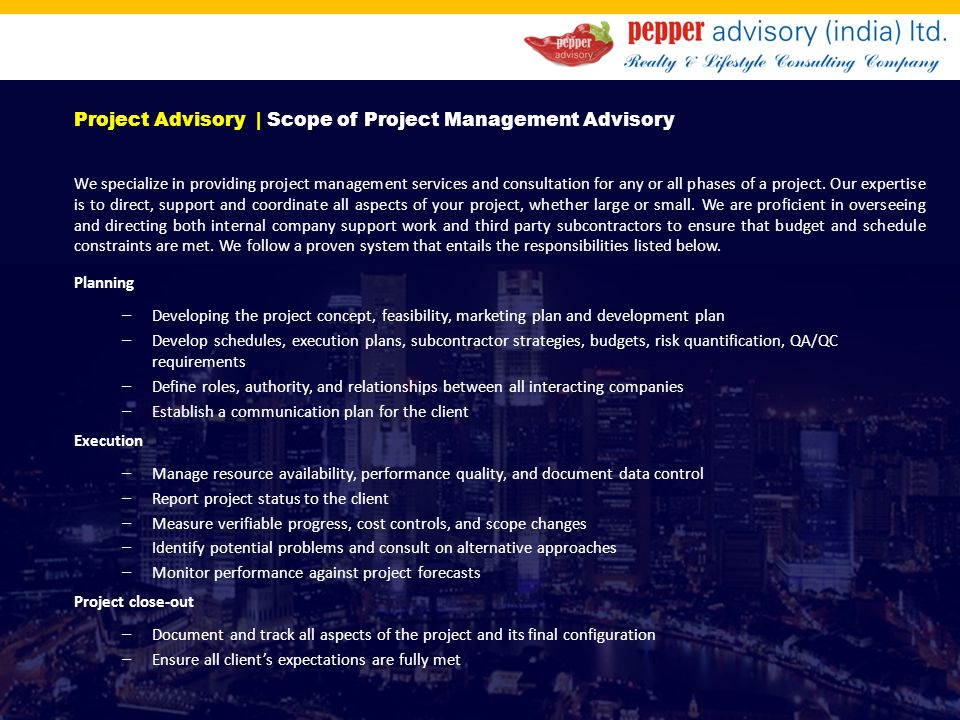 Project Advisory | Scope of Project Management Advisory We specialize in providing project management services and consultation for any or all phases