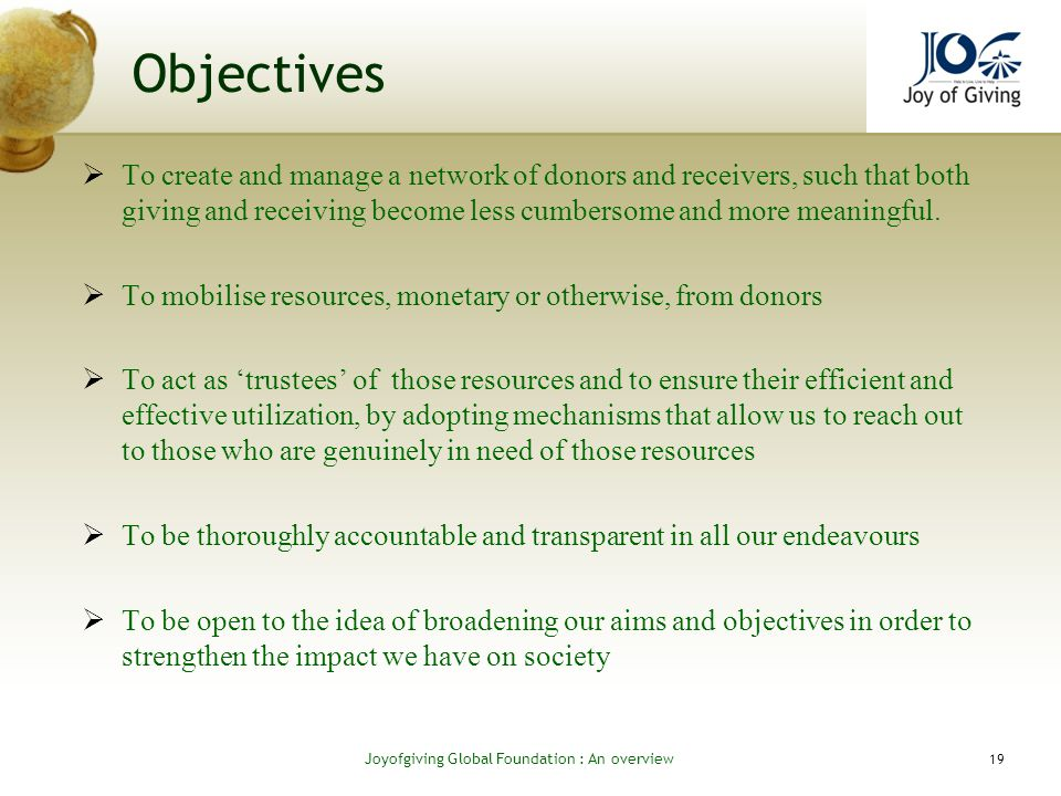 Objectives To create and manage a network of donors and receivers, such that both giving and receiving become less cumbersome and more meaningful.