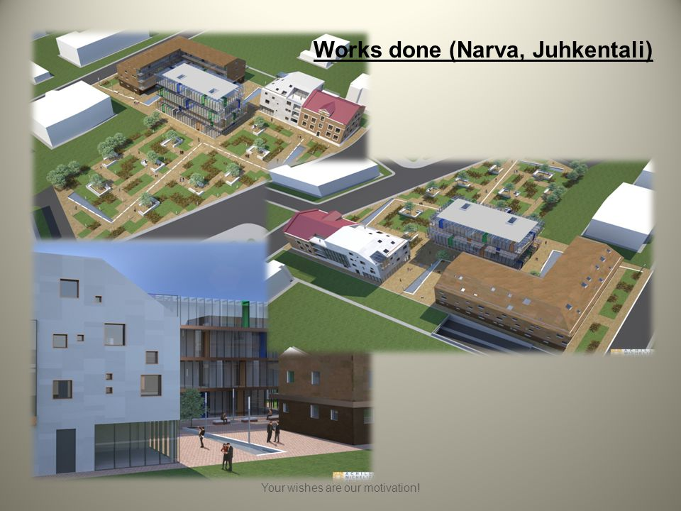 Your wishes are our motivation! Works done (Narva, Juhkentali)