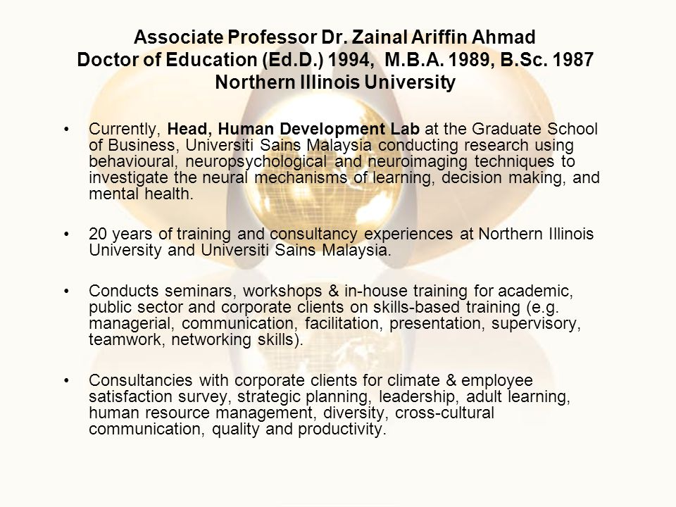 Associate Professor Dr.Zainal Ariffin Ahmad Doctor of Education (Ed.D.) 1994, M.B.A.