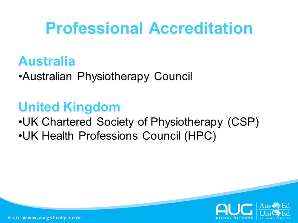 Professional Accreditation Australia Australian Physiotherapy Council United Kingdom UK Chartered Society of Physiotherapy (CSP) UK Health Professions