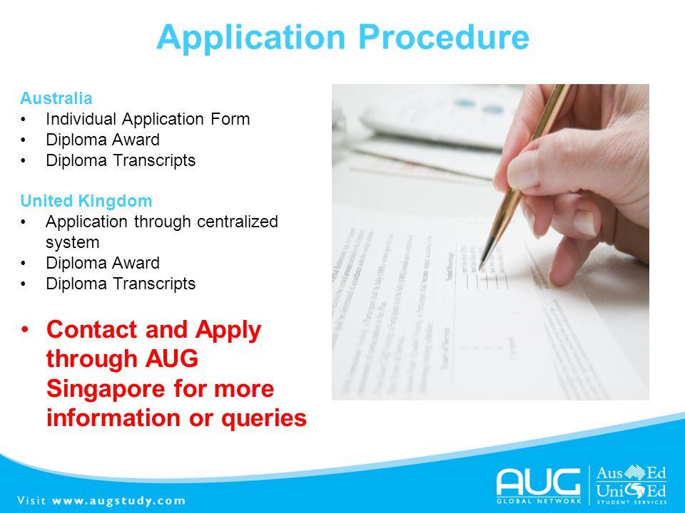 Application Procedure Australia Individual Application Form Diploma Award Diploma Transcripts United Kingdom Application through centralized system Di