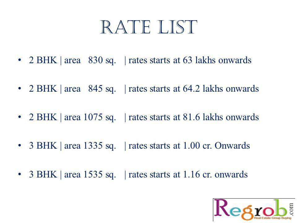 Rate list 2 BHK | area 830 sq. | rates starts at 63 lakhs onwards 2 BHK | area 845 sq.