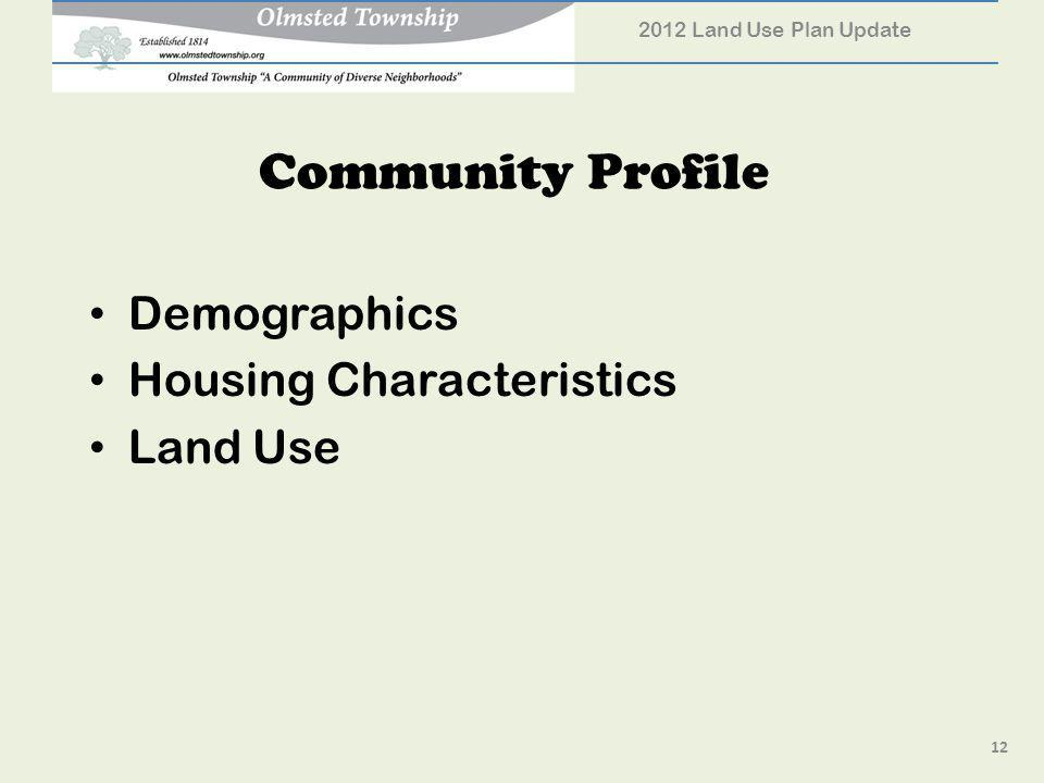 Community Profile Demographics Housing Characteristics Land Use 12 2012 Land Use Plan Update