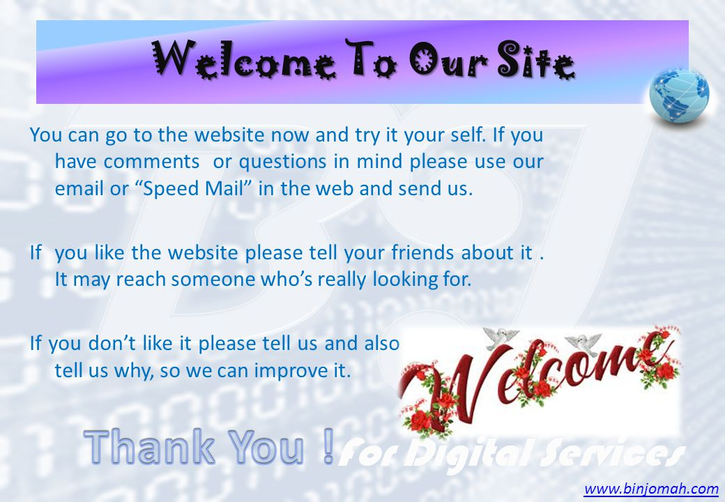 Welcome To Our Site You can go to the website now and try it your self.