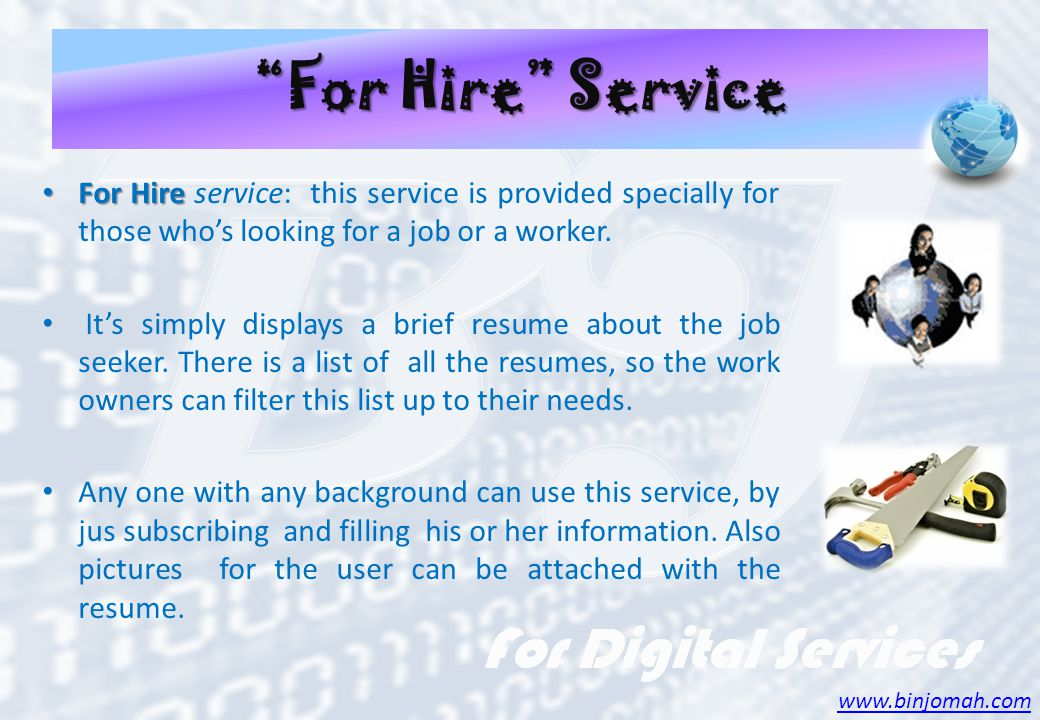 For Hire Service For Hire For Hire service: this service is provided specially for those whos looking for a job or a worker.