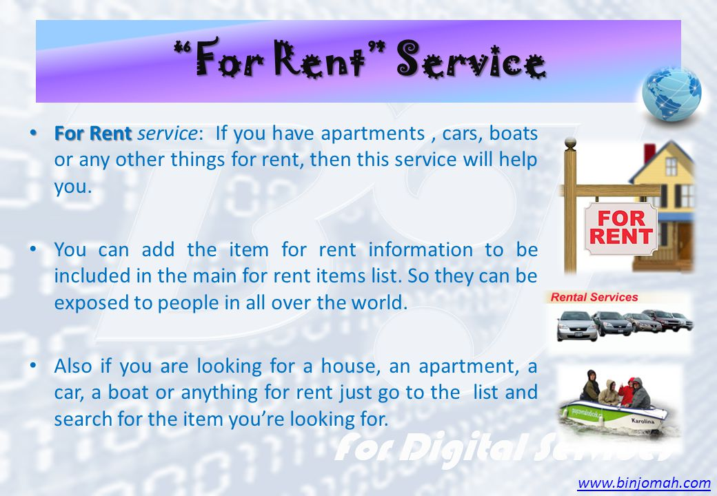 For Rent Service For Rent For Rent service: If you have apartments, cars, boats or any other things for rent, then this service will help you.
