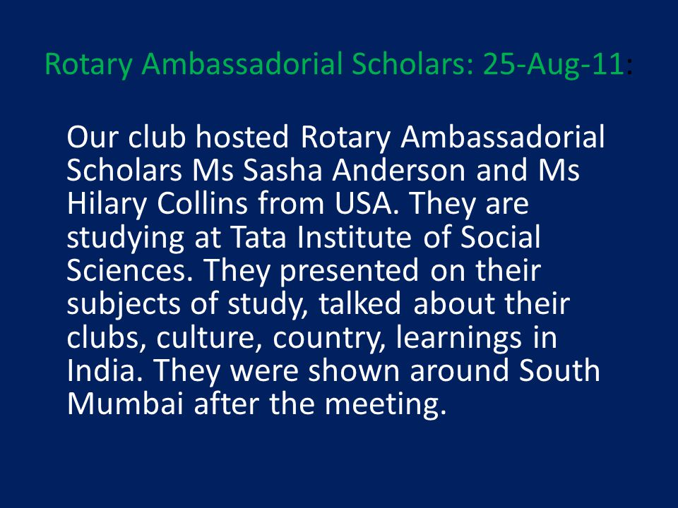 Rotary Ambassadorial Scholars: 25-Aug-11: Our club hosted Rotary Ambassadorial Scholars Ms Sasha Anderson and Ms Hilary Collins from USA.