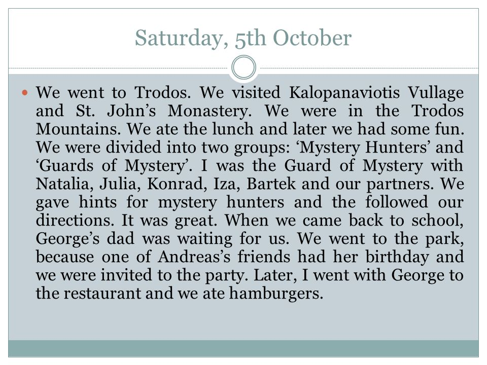 Saturday, 5th October We went to Trodos. We visited Kalopanaviotis Vullage and St.