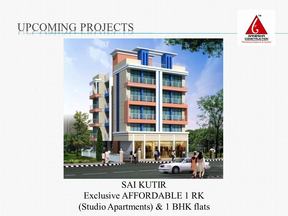 SAI KUTIR Exclusive AFFORDABLE 1 RK (Studio Apartments) & 1 BHK flats
