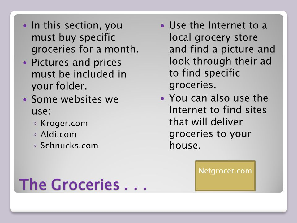 The Groceries...In this section, you must buy specific groceries for a month.