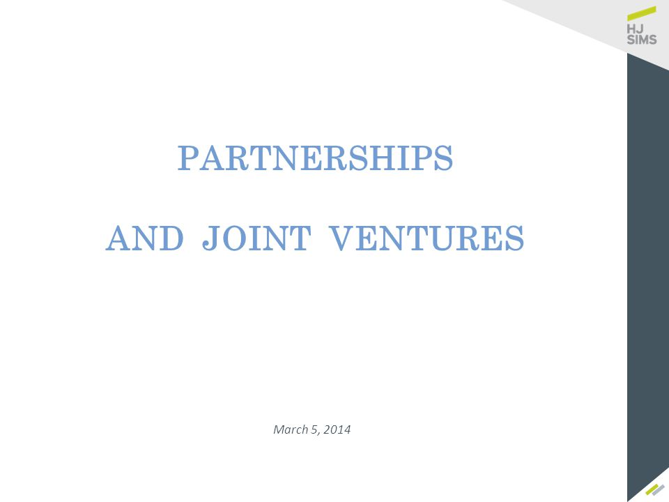 March 5, 2014 PARTNERSHIPS AND JOINT VENTURES