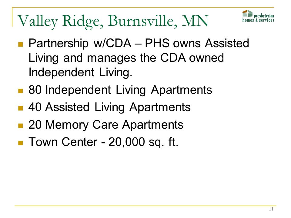 Partnership w/CDA – PHS owns Assisted Living and manages the CDA owned Independent Living. 80 Independent Living Apartments 40 Assisted Living Apartme