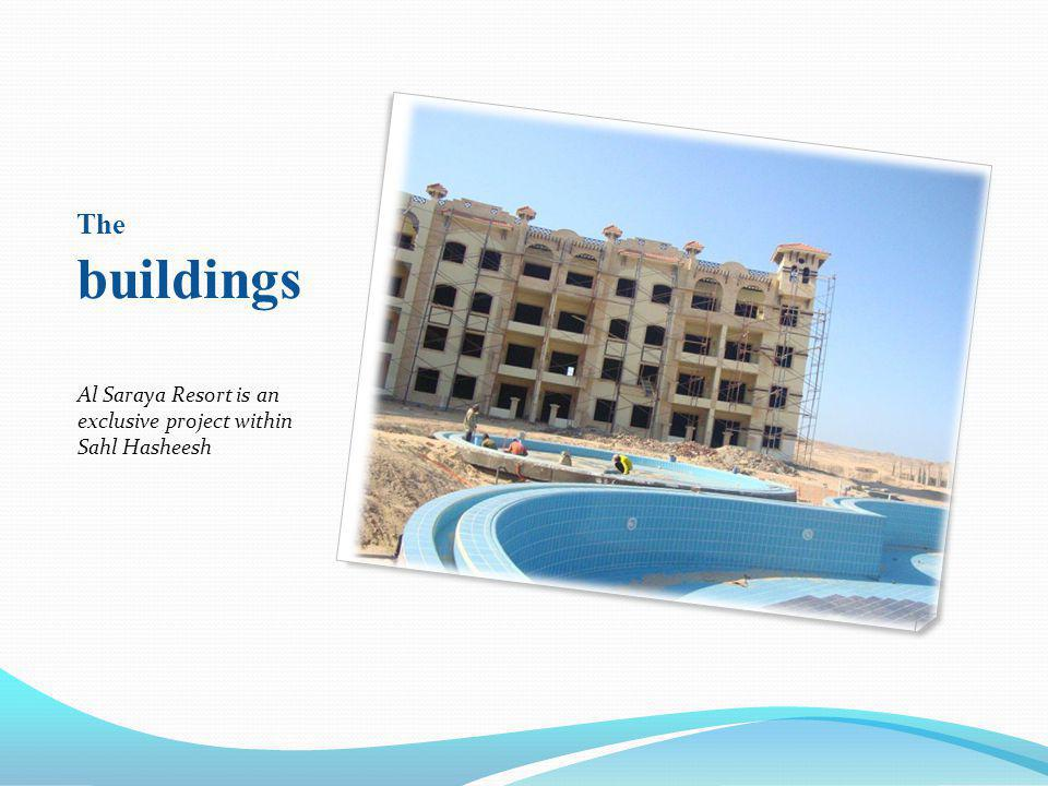 The buildings Al Saraya Resort is an exclusive project within Sahl Hasheesh