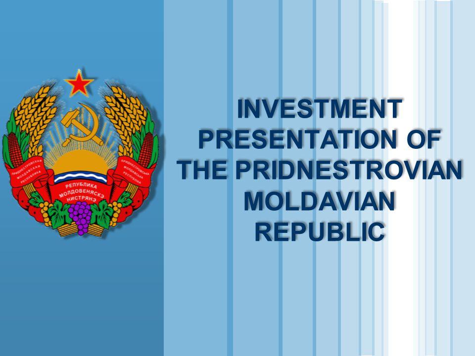 INVESTMENT PRESENTATION OF THE PRIDNESTROVIAN MOLDAVIAN REPUBLIC