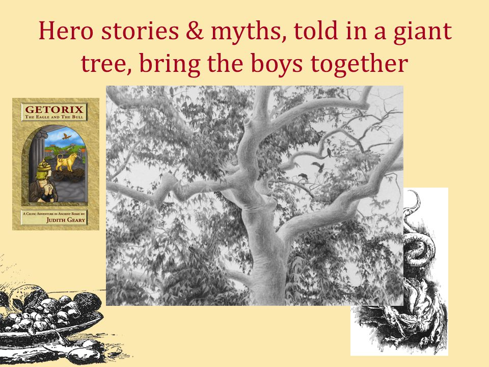 Hero stories & myths, told in a giant tree, bring the boys together