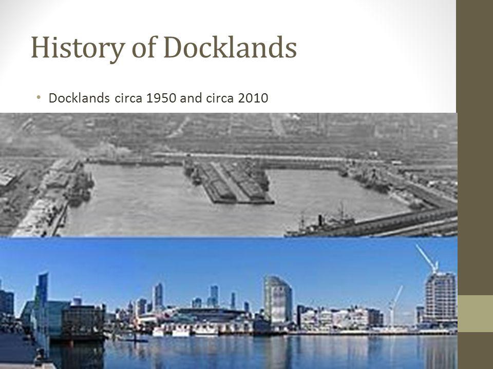 History of Docklands Docklands circa 1950 and circa 2010