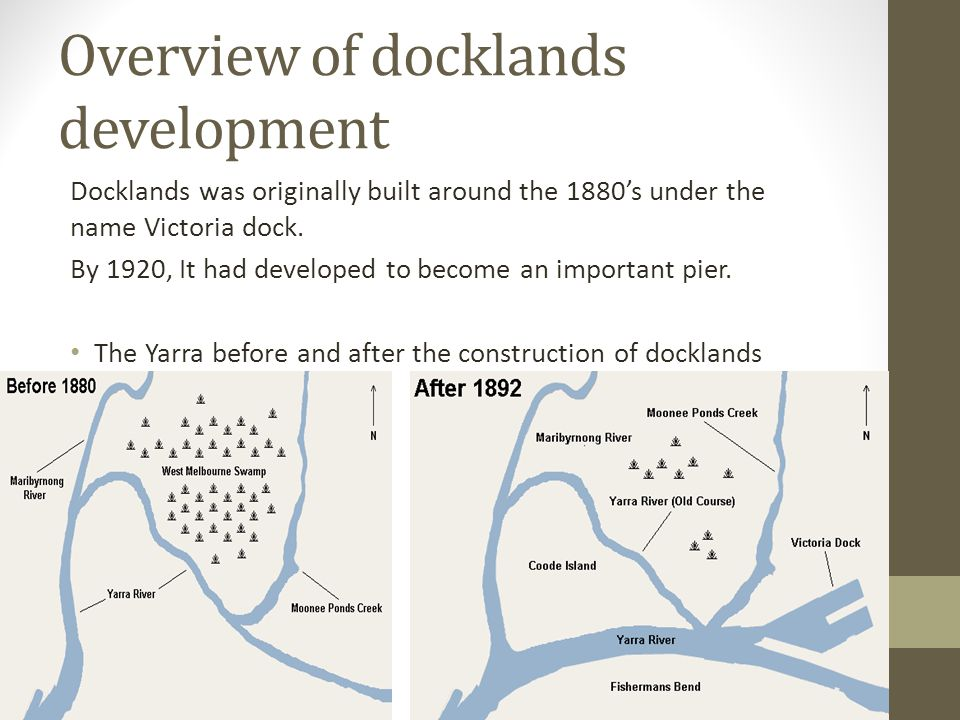 Overview of docklands development Docklands was originally built around the 1880s under the name Victoria dock.