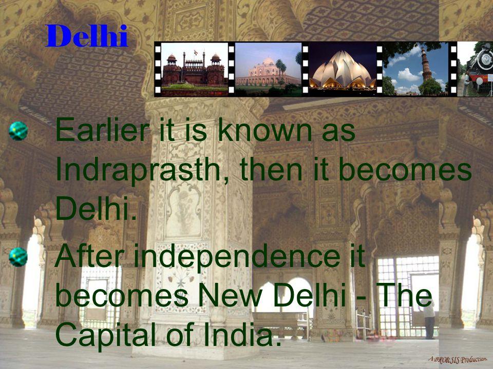 The Old Delhi has its own Ancient History. Delhi