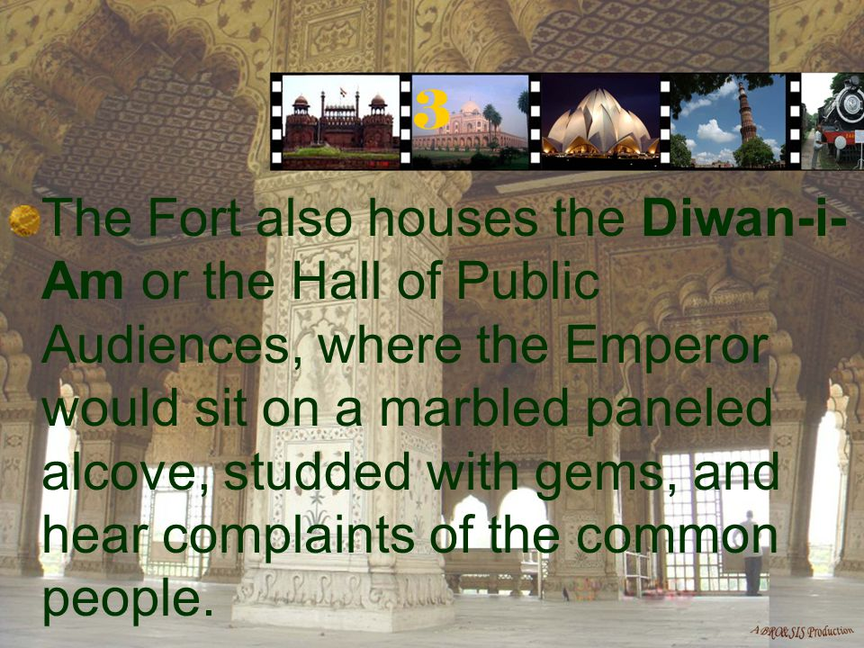 4 The Diwan-i-Khas is the hall of Private Audiences, where the Emperor held private meetings.