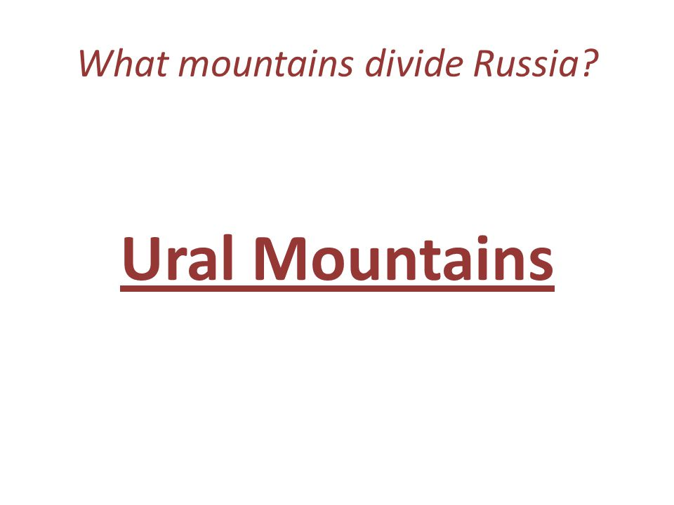 What mountains divide Russia Ural Mountains
