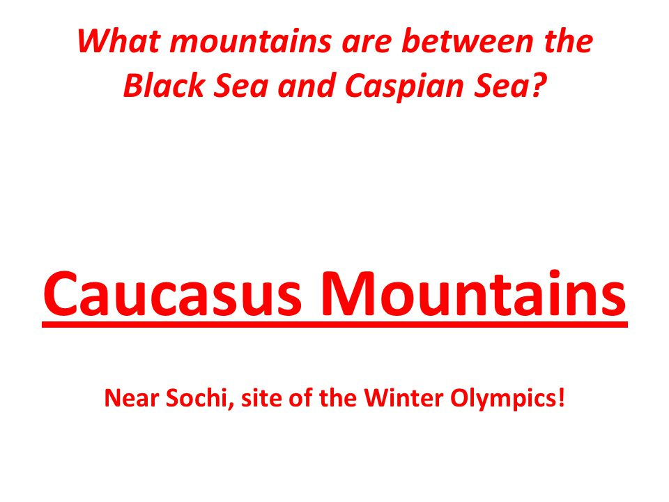 What mountains are between the Black Sea and Caspian Sea.