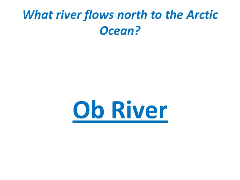 What river flows north to the Arctic Ocean Ob River