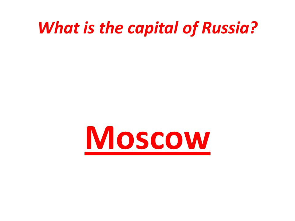 What is the capital of Russia Moscow