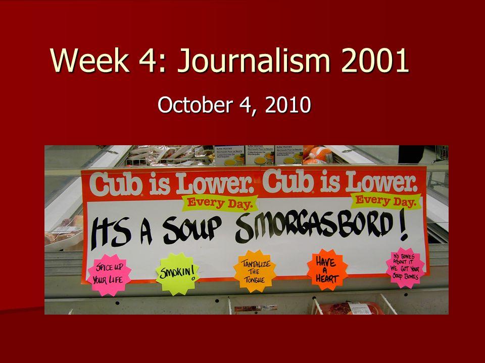 Week 4: Journalism 2001 October 4, 2010