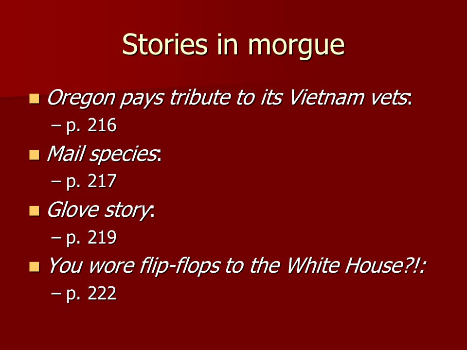 Stories in morgue Oregon pays tribute to its Vietnam vets: Oregon pays tribute to its Vietnam vets: –p.