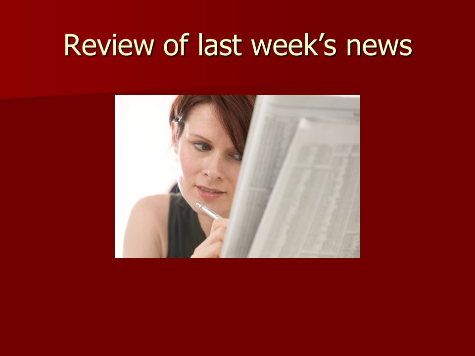 Review of last weeks news