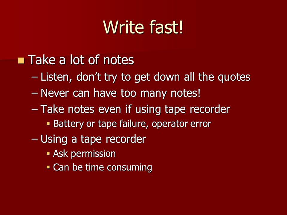 Write fast.