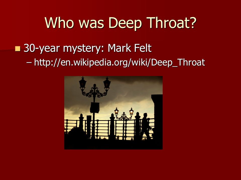 Who was Deep Throat.