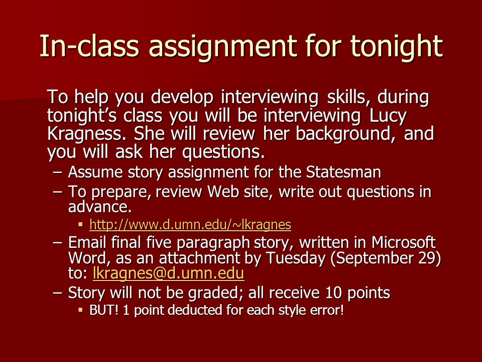 In-class assignment for tonight To help you develop interviewing skills, during tonights class you will be interviewing Lucy Kragness.