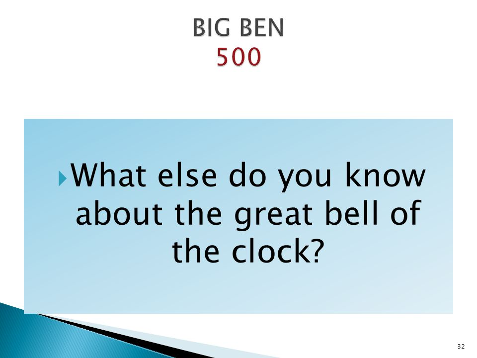 What else do you know about the great bell of the clock? 32