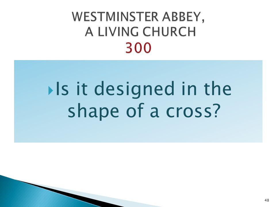 Is it designed in the shape of a cross? 48