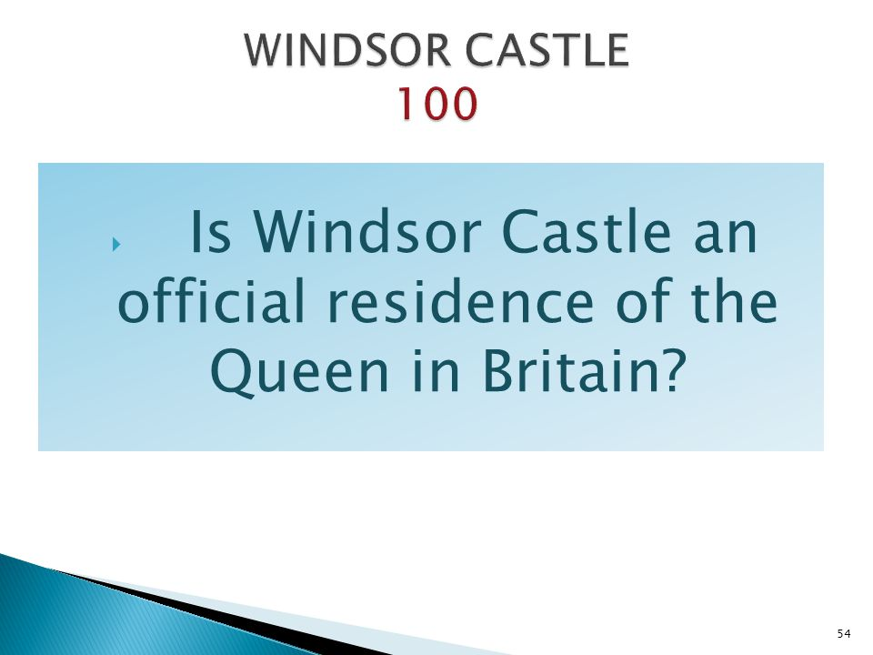 Is Windsor Castle an official residence of the Queen in Britain? 54