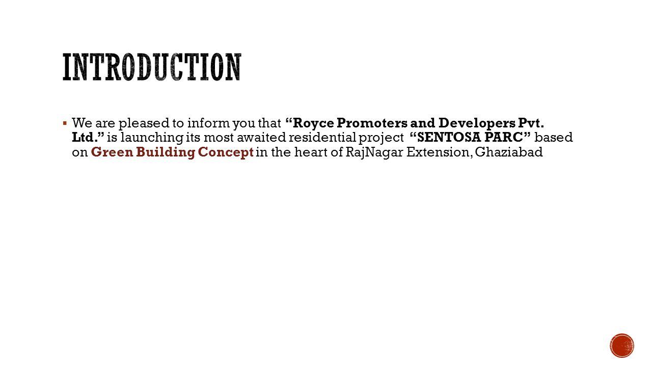 We are pleased to inform you that Royce Promoters and Developers Pvt.