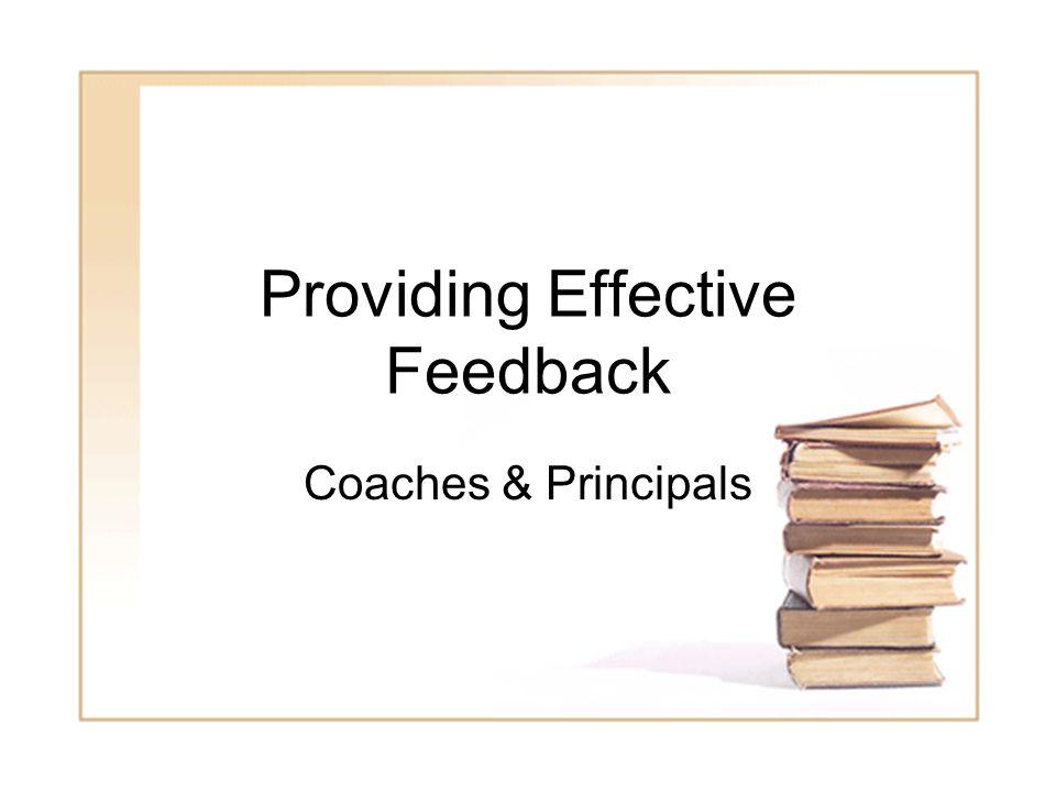 1 Providing Effective Feedback Coaches & Principals