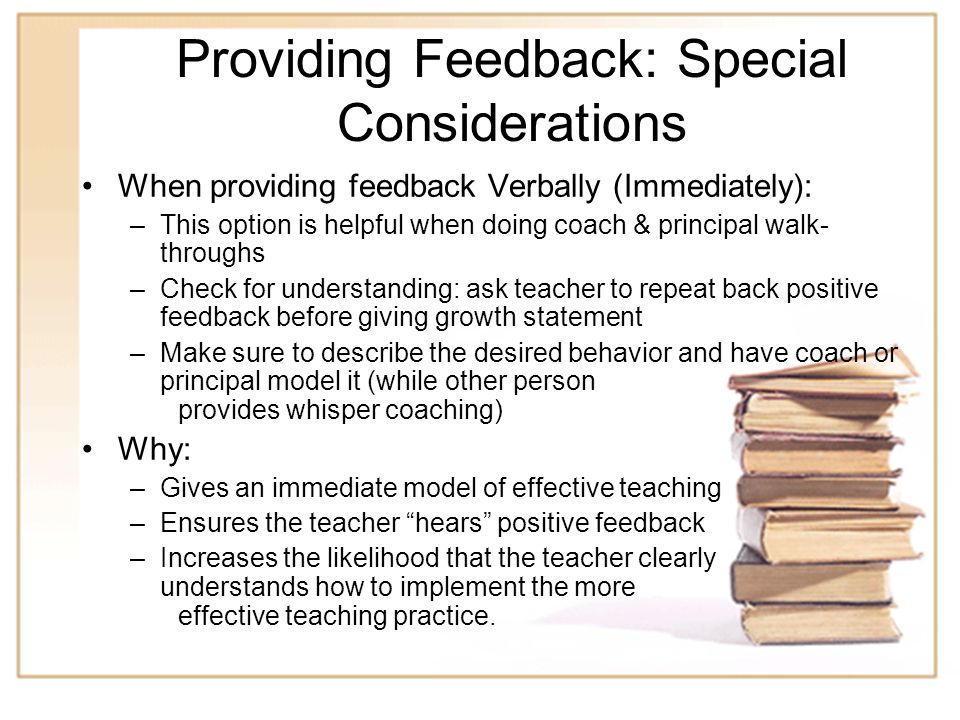 13 Providing Feedback: Special Considerations When providing feedback in writing: –May limit written feedback to only Keepers –Try to provide feedback