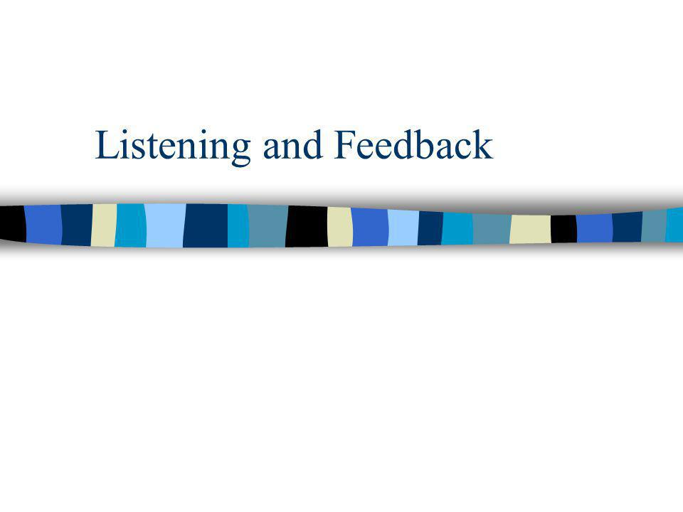 Listening and Feedback