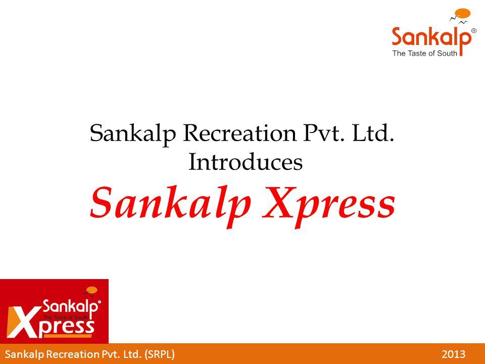 Sankalp Recreation Pvt. Ltd. Introduces Sankalp Xpress Sankalp Recreation Pvt. Ltd. (SRPL)2013