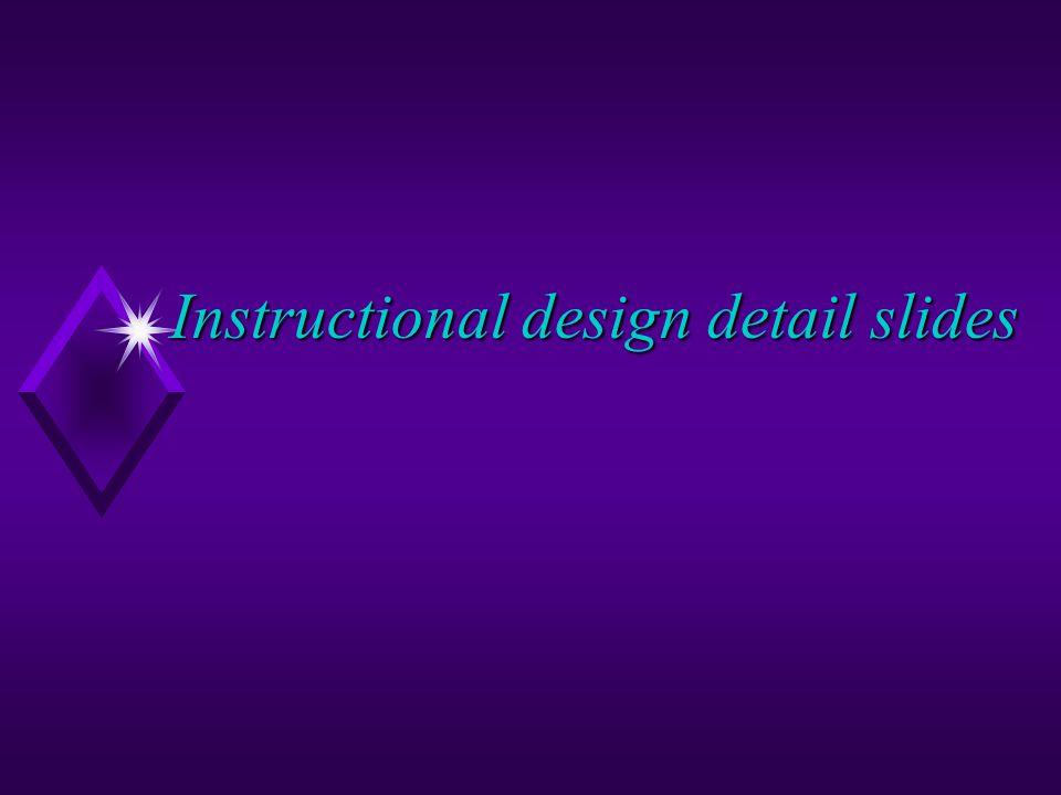 Instructional design detail slides
