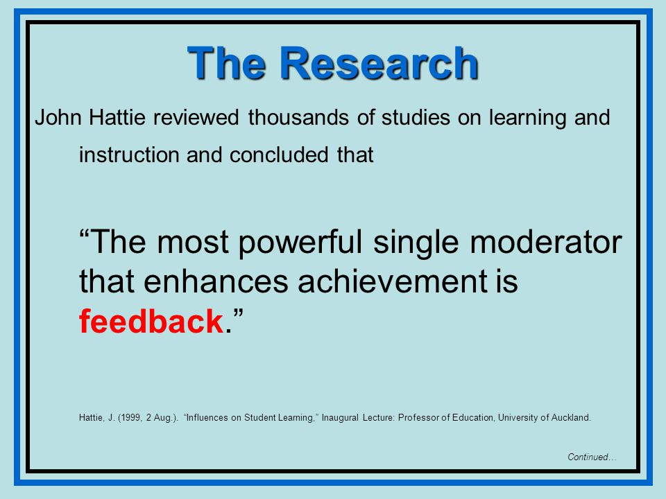 The Research Providing students with specific information about their standing in terms of particular learning goals increased their achievement by 37 percentile points.